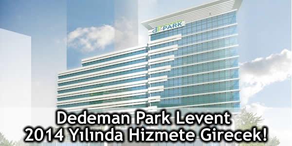 Dedeman Park Levent 2014 Yılında Hizmete Girecek!