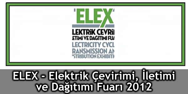 ELEX – Elektrik Çevirimi, İletimi ve Dağıtımı Fuarı 2012