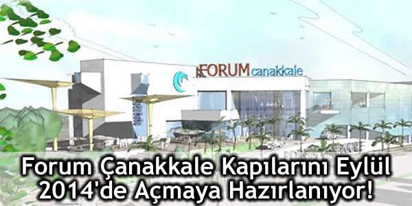 Forum Çanakkale, Kapılarını Eylül 2014'de Açılıyor!