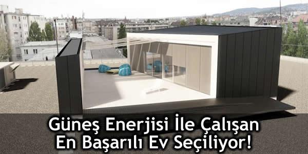 Güneş Enerjisi İle Çalışan En Başarılı Ev Seçiliyor!