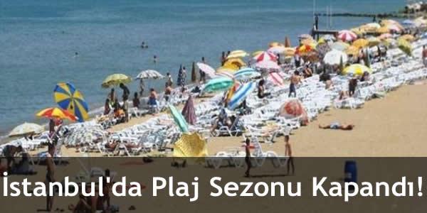 İstanbul'da Plaj Sezonu Kapandı!