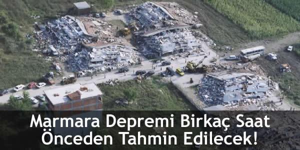 Marmara Depremi Birkaç Saat Önceden Tahmin Edilecek!