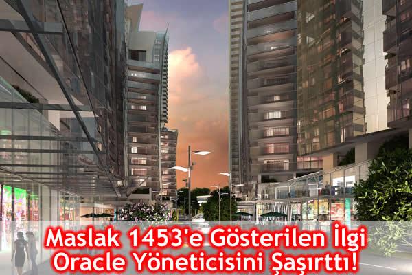 Maslak 1453'e Gösterilen İlgi Oracle Yöneticisini Şaşırttı!