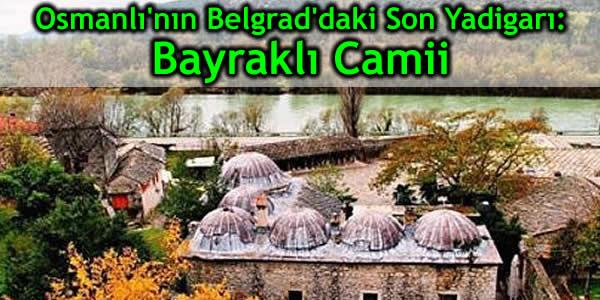 Osmanlı'nın Belgrad'daki Son Yadigarı!