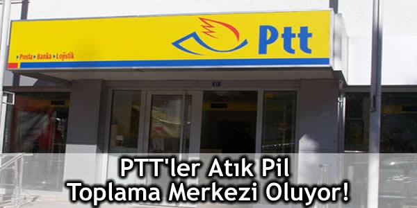 PTT'ler Atık Pil Toplama Merkezi Oluyor!
