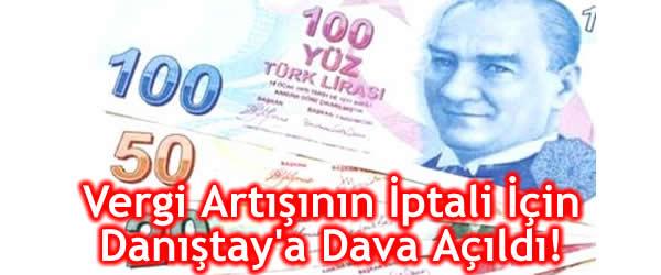 Vergi Artışının İptali İçin Danıştay'a Dava Açıldı!
