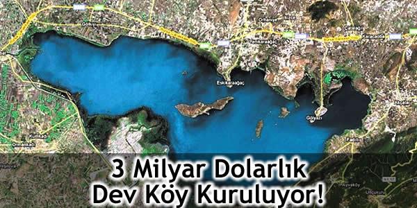 3 Milyar Dolarlık Dev Köy Kuruluyor!