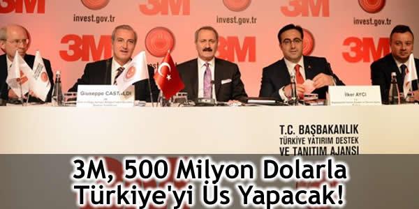 3M, 500 Milyon Dolarla Türkiye'yi Üs Yapacak!