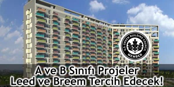 A ve B Sınıfı Projeler Leed ve Breem Tercih Edecek!
