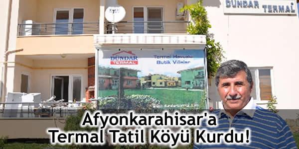 Afyonkarahisar'a Termal Tatil Köyü Kurdu!
