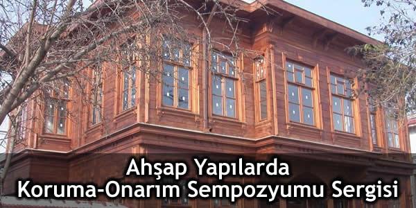 Ahşap Yapılarda Koruma-Onarım Sempozyumu Sergisi!