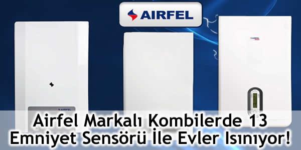 Airfel Markalı Kombilerde 13 Emniyet Sensörü İle Evler Isınıyor!