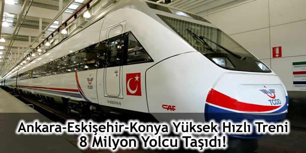 Ankara-Eskişehir-Konya Yüksek Hızlı Treni 8 Milyon Yolcu Ttaşıdı!