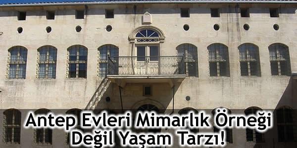 Asım Güzelbey: Antep Evleri Mimarlık Örneği Değil Yaşam Tarzı!