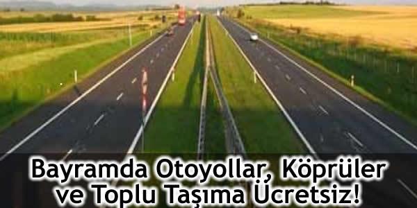 Bayramda Otoyollar, Köprüler ve Toplu Taşıma Ücretsiz!
