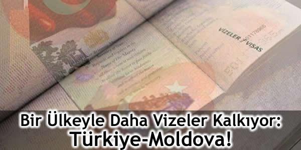 Bir Ülkeyle Daha Vizeler Kalkıyor: Türkiye-Moldova!