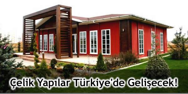 Çelik Yapılar Türkiye'de Gelişecek!