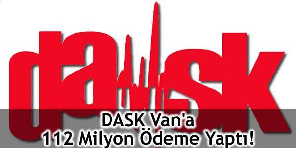 DASK Van'a 112 Milyon Ödeme Yaptı!