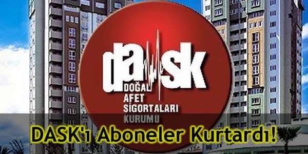 DASK'ı Aboneler Kurtardı!