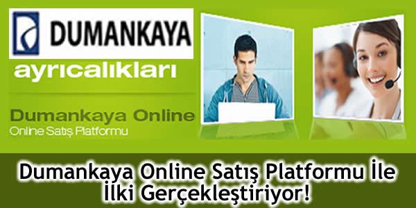 Dumankaya Online Satış Platformu İle İlki Gerçekleştiriyor!