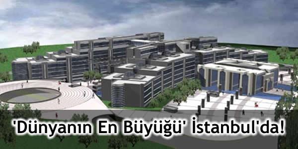 'Dünyanın En Büyüğü' İstanbul'da!