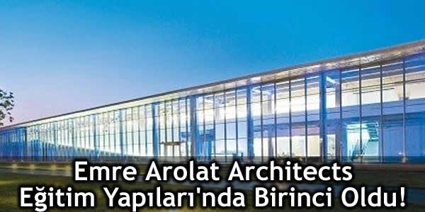 Emre Arolat Architects Eğitim Yapıları'nda Birinci Oldu!