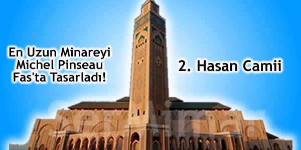 En Uzun Minareyi Michel Pinseau Fas'ta Tasarladı!