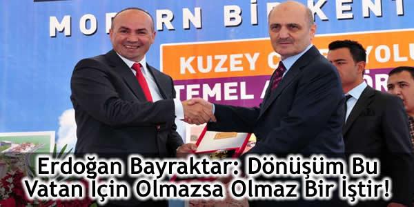 Erdoğan Bayraktar: Dönüşüm Bu Vatan İçin Olmazsa Olmaz Bir İştir!