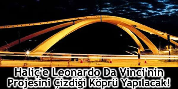 Haliç'e Da Vinci'nin Projesini Çizdiği Köprü Yapılacak!