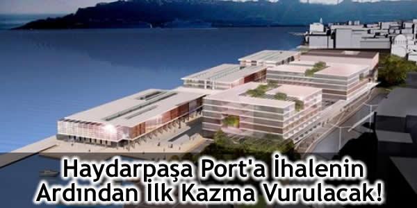 Haydarpaşa Port'a İhalenin Ardından İlk Kazma Vurulacak!