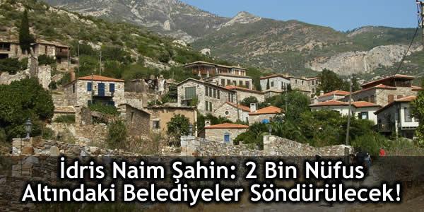 2 Bin Nüfus Altındaki Belediyeler Söndürülecek!