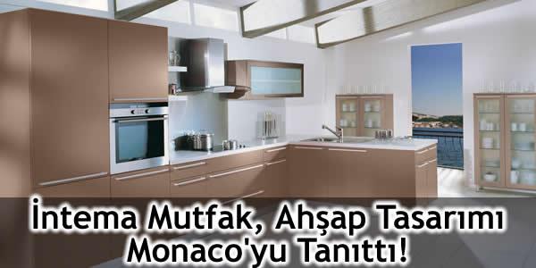 İntema Mutfak, Ahşap Tasarımı Monaco'yu Tanıttı!