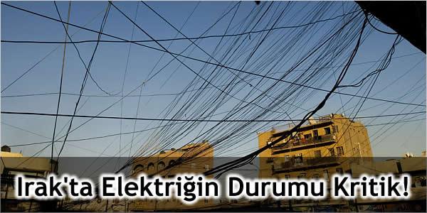 Irak'ta Elektriğin Durumu Kritik!