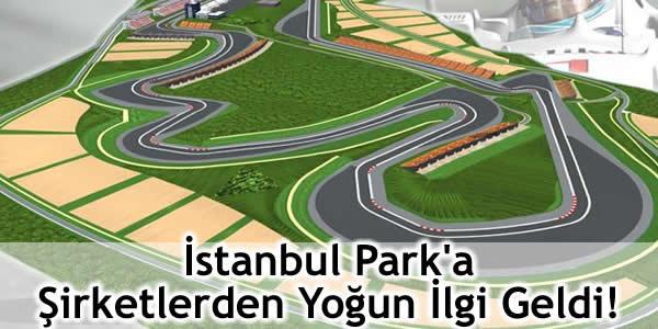 İstanbul Park'a Şirketlerden Yoğun İlgi Geldi!