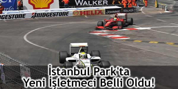 İstanbul Park'ta Yeni İşletmeci Belli Oldu!