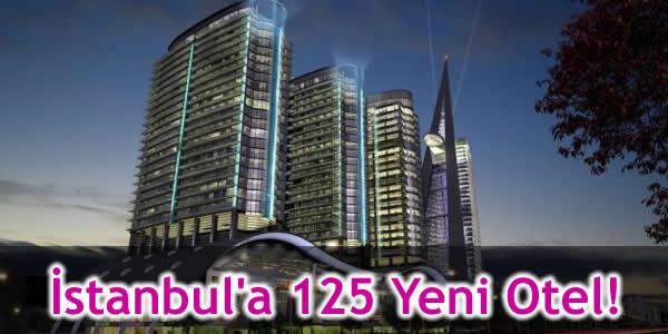 İstanbul'a 125 Yeni Otel!