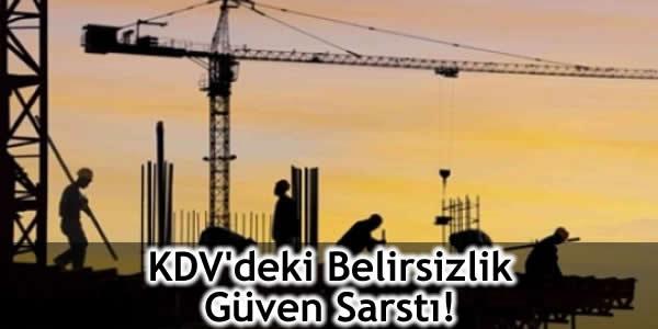 KDV'deki Belirsizlik Güven Sarstı!