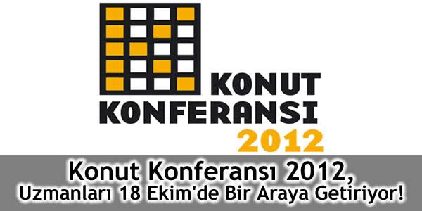 Konut Konferansı 2012, Uzmanları 18 Ekim'de Bir Araya Getiriyor!