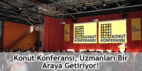 Konut Konferansı, Uzmanları Bir Araya Getiriyor!