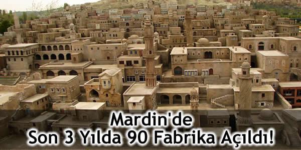 Mardin'de Son 3 Yılda 90 Fabrika Açıldı!