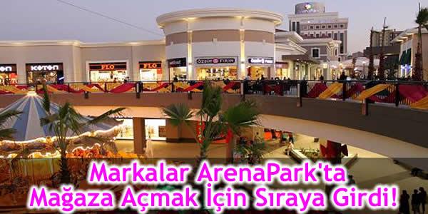 Markalar ArenaPark'ta Mağaza Açmak İçin Sıraya Girdi!