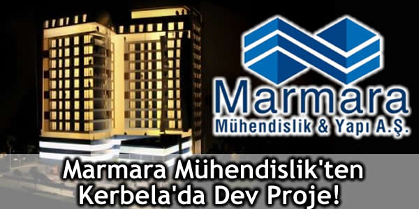Marmara Mühendislik'ten Kerbela'da Dev Proje!
