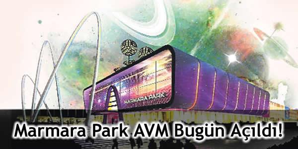 Marmara Park AVM Bugün Açıldı!