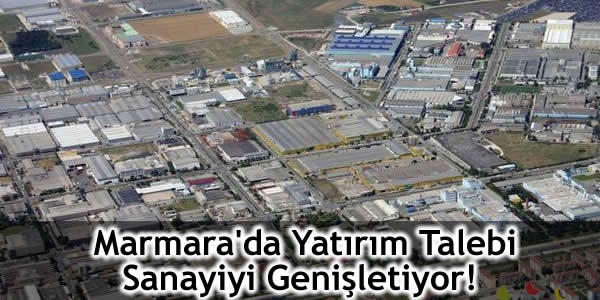 Marmara'da Yatırım Talebi Sanayiyi Genişletiyor!