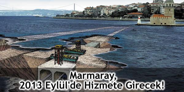 Marmaray, 2013 Eylül'de Hizmete Girecek!