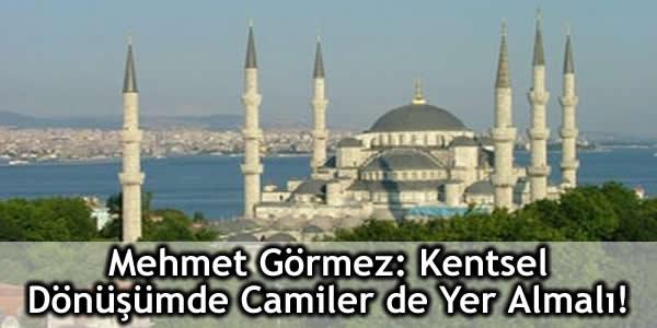 Mehmet Görmez: Kentsel Dönüşümde Camiler de Yer Almalı!