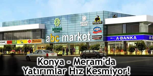 Konya – Meram'da Yatırımlar Hız Kesmiyor!