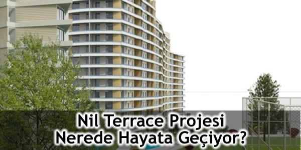 Nil Terrace Projesi Nerede Hayata Geçiyor?