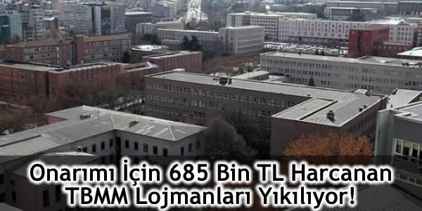 Onarımı İçin 685 Bin TL Harcanan TBMM Lojmanları Yıkılıyor!