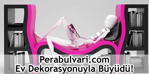 Perabulvari.com Ev Dekorasyonuyla Büyüdü!
